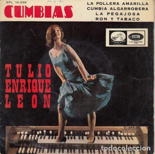 TULIO ENRIQUE LEON - LA POLLERA AMARILLA - EP EDICION ESPAÑOLA - CUMBIAS (Música - Discos de Vinilo - EPs - Grupos y Solistas de latinoamérica)