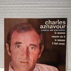 Discos de vinilo: SINGLE DE CHARLES AZNAVOUR EN ESPAÑOL. Lote 163183298