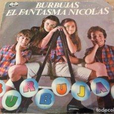 Discos de vinilo: BURBUJAS. BURBUJAS/EL FANTASMA NICOLAS. AUVI 1980.. Lote 163322162
