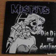 Discos de vinilo: MISFITS: DIE DIE MY DARLING / DANZIG, SAMHAIN, BLACK FLAG, DEAD KENNEDYS, RAMONES, NOFX,... Lote 163324042