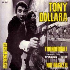 Discos de vinilo: TONY DALLARA - 007 JAMES BOND THUNDERBALL ( OPERACION TRUENO) BSO - SINGLE BELTER 1966. Lote 163333006