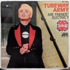 Discos de vinilo - TUBEWAY ARMY (GARY NUMAN)- ARE FRIENDS ELECTRIC? SG ED. ESPAÑOLA 1979 - 163362622