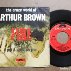 Discos de vinilo: THE CRAZY WORLD OF ARTHUR BROWN - FIRE! / I PUT A SPELL ON YOU -. Lote 163403106