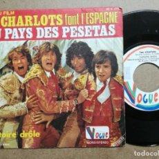 Discos de vinilo: LES CHARLOTS ?– AU PAYS DES PESETAS / HISTOIRE DRÔLE - SINGLE. Lote 163404306