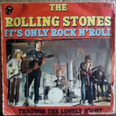 Discos de vinilo: THE ROLLING STONES - IT'S ONLY ROCK N'ROLL / THROUGH THE LONELY NIGHT. Lote 163405838
