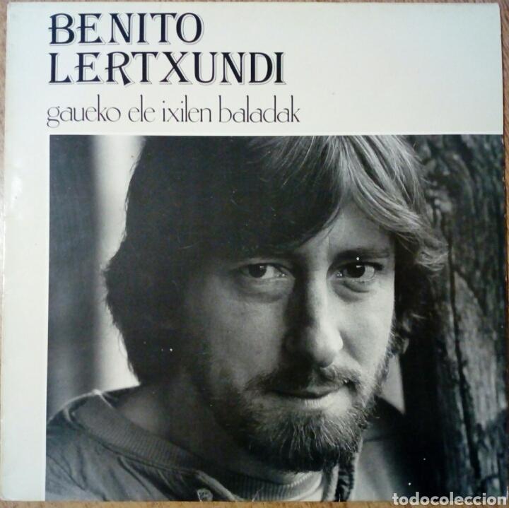 LP: BENITO LERTXUNDI - GAUEKO ELE IXILEN BALADAK (ELKAR, 1985) (Música - Discos - LP Vinilo - Solistas Españoles de los 70 a la actualidad)