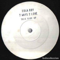 Discos de vinilo: COLA BOY - 7 WAYS 2 LOVE (UK, 1991). Lote 163415938