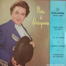 Discos de vinilo: NIÑA DE ANTEQUERA - COMO TE QUIERE TU MADRE / AL SON DE LA RUMBA / OLÉ MI JACA / TE ESTOY QUERIENDO . Lote 163458218