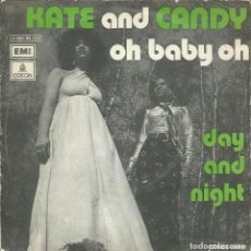 Discos de vinilo: KATE AND CANDY, OH BABY OH. (EMI,1973) -ETIQUETAS PROMO EN LABEL- SINGLE. Lote 163467706
