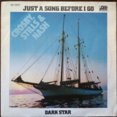 Discos de vinilo: CROSBY, STILLS & NASH...JUST A SONG BEFORE I GO / DARK STAR.(ATLANTIC ?1977) SPAIN.. Lote 163473878