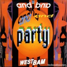 Discos de vinilo: WESTBAM – AND PARTY - SINGLE MAX-MUSIC SPAIN 1989. Lote 163504726