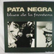 Discos de vinilo: PATA NEGRA BLUES DE LA FRONTERA - 1987 - NUEVOS MEDIOS 13289. Lote 163514778
