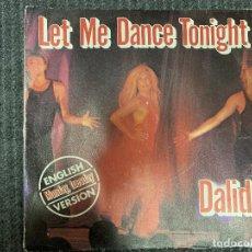 Discos de vinilo: DALIDA ?– LET ME DANCE TONIGHT SELLO: ORLANDO INTERNATIONAL SHOWS ?– IS 49.546 FORMATO: VINYL, 7 . Lote 163531362
