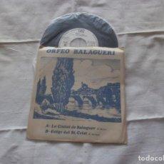 Disques de vinyle: ORFEO BALAGUERI 7´SG LA CIUTAT DE BALAGUER + 1 (1978) DISCO PROMOCIONAL **VINILO NUEVO**. Lote 163548902