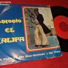 Dischi in vinile: ANTONIO EL KALIFA LA VIDA TU ME HAS QUITADO/MI VIDA 7 SINGLE 1974 ACROPOL. Lote 163549506