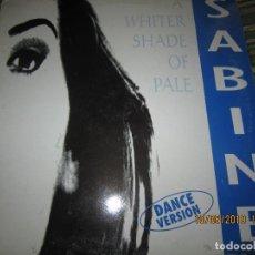 Discos de vinilo: SABINE - A WHITE SHADE OF PALE MAXI A 45 R.P.M. - ORIGINAL ESPAÑOL - METROPOL 1995 - . Lote 163550786