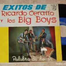 Discos de vinilo: RICARDO CERATTO Y LOS BIG BOYS PALABRA DE HONOR + 3 PHILIPS 1964 # TWIST BOSSA. Lote 163585002