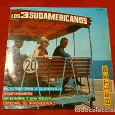 Discos de vinilo: LOS 3 SUDAMERICANOS (EP. 1967) EL ULTIMO TREN A CLARKSVILLE, GUANTANAMERA, CATEDRAL DE WINCHESTER. Lote 163594710