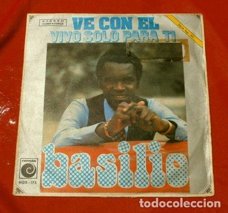 BASILIO (SINGLE 1972) VE CON EL - VIVO SOLO PARA TI (Música - Discos - Singles Vinilo - Solistas Españoles de los 70 a la actualidad)