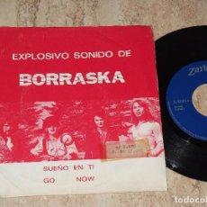 Discos de vinilo: BORRASKA / SUEÑO EN TI / GO NOW / ZARTOS-1975-. Lote 163608902