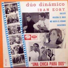 Dischi in vinile: DUO DINÁMICO / IRAN EORY - EP DE LA PELÍCULA UNA CHICA PARA DOS - EMI ODEÓN - 1966 - EXCELENTE. Lote 163629382