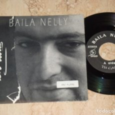 Discos de vinilo: BAILA NELLY SG OIHUKA 1992 TU CARA/ BAILA NELLY 1ER PREMIO VILLA BILBAO 1991 POP ROCK. Lote 163711030