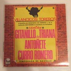 Discos de vinilo: VILLANCICOS TOREROS-GITANILLO DE TRIANA,ANTOÑETE,CURRO ROMERO/SINGLE 1967 CEM,ESPAÑA. Lote 163718718