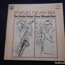 Discos de vinilo: THE CHARLIE PARKER-DIZY GILLESPIES YEARS // ECHOES OF AN ERA // DOBLE LP // AÑO 1977. Lote 163726670