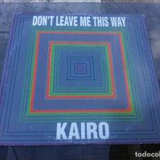 Vinyl-Schallplatten - MAXI SINGLE. KAIRO. DON'T LEAVE THIS WAY. 1994, ITALY - 163758670