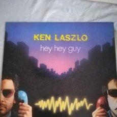 Discos de vinilo: KEN LASZLO HEY HEY GUY. Lote 163767173