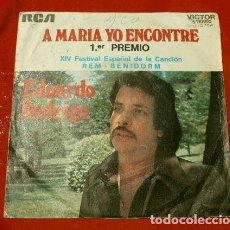 Discos de vinilo: EDUARDO RODRIGO (SINGLE 1972) A MARIA YO ENCONTRE - 1º PREMIO XIV FESTIVAL DE BENIDORM. Lote 163822638