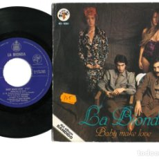 Discos de vinilo: LA BIONDA ?– BABY MAKE LOVE SINGLE VINILO ( FUNK / SOUL, POP, EURO-DISCO, EUROPOP) 1979. Lote 163874494
