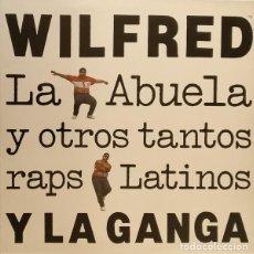 Discos de vinilo: WILFRED Y LA GANGA – LA ABUELA Y OTROS TANTOS RAPS LATINOS - LP SPAIN 1990. Lote 163885202