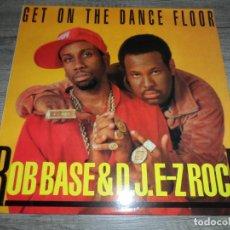 Discos de vinilo: ROB BASE & D.J. E-Z ROCK - GET ON THE DANCE FLOOR. Lote 163954282