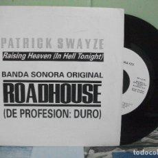 Discos de vinilo: BSO - ROADHOUSE --PATRICK SWAYZE RAISING HEAVEN SINGLE SPAIN 1989 PDELUXE. Lote 163960366
