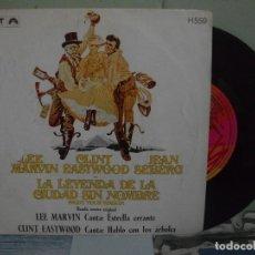 Discos de vinilo: BSO - LA LEYENDA DE LA CIUDAD SIN NOMBRE ESTRELLA ERRANTE - LEE MARVIN SINGLE SPAIN 1970 PDELUXE. Lote 163961954
