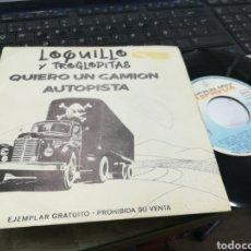 Discos de vinilo: LOQUILLO SINGLE PROMOCIONAL QUIERO UN CAMIÓN 1989. Lote 163965602