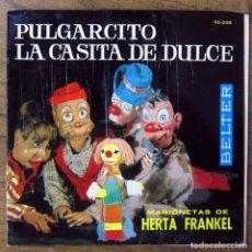 Discos de vinilo: MARIONETAS DE HERTA FRANKEL, PULGARCITO / LA CASITA DE DULCE - 1962 - ILUSTRADO - KAPS, LOS VIENESES. Lote 163972042
