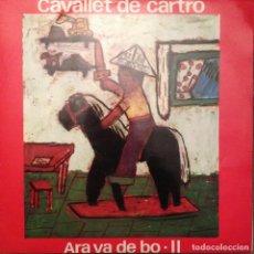 Discos de vinilo: ARA VA DE BO II CAVALLET DE CARTRO 1972 TIC 27004 AR.XAVIER BATLLES,MIRASOL,JAUME ARNELLA,XESCO BOIX. Lote 164043990