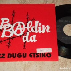 Discos de vinilo: BALDIN BADA SG OIHUKA 1992 EZ DIGU ETSIKO/ AFRIKATIK OIHARTZUNAK PUNK ROCK SKA KORTATU. Lote 164050790