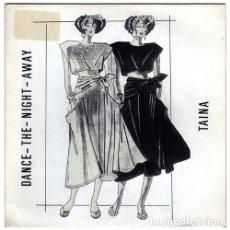 Discos de vinilo: TAINA – DANCE THE NIGHT AWAY - SINGLE PROMO ITALO-DISCO 1987. Lote 164084306