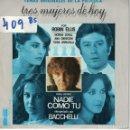 Discos de vinilo: BSO-TRES MUJERES DE HOY - BACCHELLI - NADIE COMO TU / TRES MUJERES DE HOY . Lote 164086778