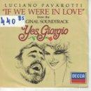 Discos de vinilo: BSO-YES, GIORGIO - LUCIANO PAVAROTTI - IF WE WERE IN LOVE / MATTINATA (SINGLE ESPAÑOL, DECCA 1982). Lote 164091730