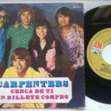Discos de vinilo: CARPENTERS - CERCA DE TI / UN BILLETE COMPRO - SINGLE 1970 - A&M. Lote 164184634