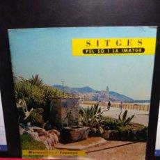 Discos de vinilo: SINGLE SITGES, PEL SO I LA IMATGE ( DISCO FLEXI CON CUADERNILLO TURISTICO DE 12 PAGINAS, AÑO 1966. Lote 164191326