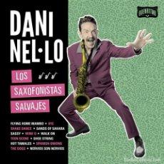 Discos de vinilo: LP DANI NEL.LO LOS SAXOFONISTAS SALVAJES VINILO. Lote 174324155