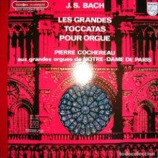 Discos de vinilo: J. S. BACH. LES GRANDES TOCCATAS POUR ORGAN. PIERRE COCHEREAU. GRAN ÓRGANO DE NOTRE-DAME DE PARIS.. Lote 164217098