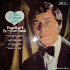Discos de vinilo: ENBELGERT HUMPERDINCK. A MAN WITHOUT LOVE.. Lote 164224510