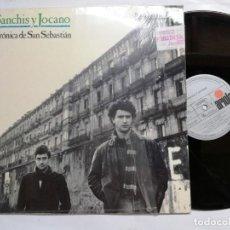 Discos de vinilo: SANCHIS Y JOCANO. CRÓNICA DE SAN SEBASTIÁN. ARIOLA, 1987. ESPAÑA. MAXI SINGLE VINILO. Lote 164234298