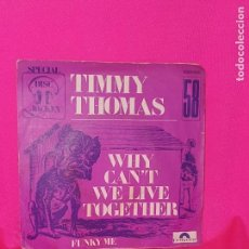 Discos de vinilo: TIMMY THOMAS - WHY CAN'T WE LIVE TOGETHER, FUNKY ME, PLYDOR, FRANCIA.. Lote 164378166